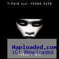 T-Pain - Panda (Remix) Ft. Young Cash